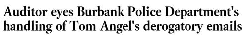auditor-eyes-burbank-police-department-s-handling-of-tom-angel-s-derogatory-emails-burbank-leader